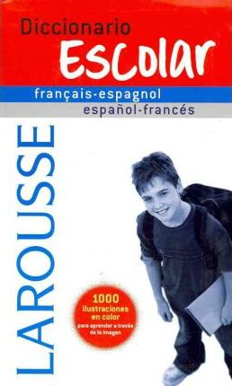 Diccionario escolar francais-espagnol espanol-frances / School Dictionary Spanish-French French-Spanish