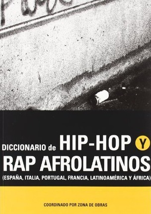 Diccionario De Hip-Hop y Rap Afrolatinos/ Dictionary of Hip-Hop and Afro-Latin Rap