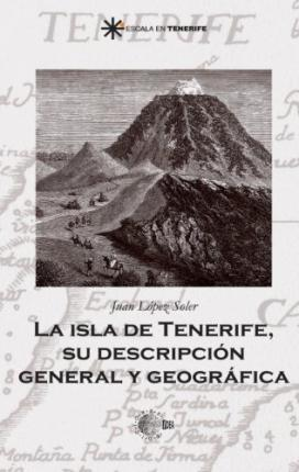 La Isla De Tenerife. Su Descripcion General Y Geog