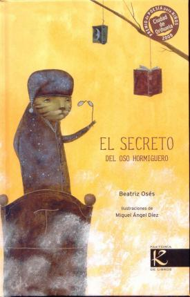 El secreto del oso hormiguero / The secret of the anteater