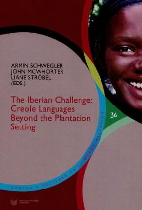 The Iberian challenge : creole languages beyond the plantation setting