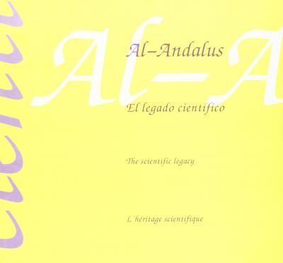 Al-Andalus, el legado científico - Al-Andalus, the scientific legacy - Al-Andalus, l'heritage scientifique