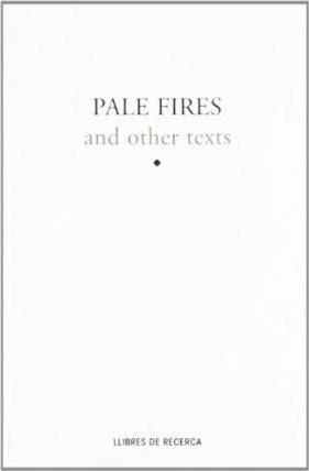 Pale Fires and Other Texts