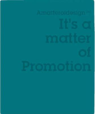 It's a Matter of Promotion