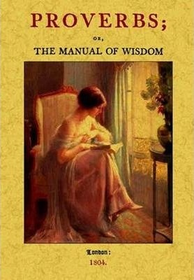 Proverbs; or, the Manual of Wisdom