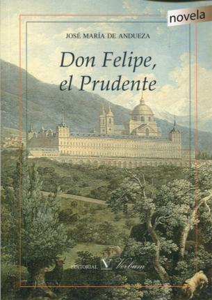 Don Felipe, El Prudente