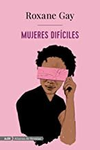 Mujeres difíciles / Difficult Women