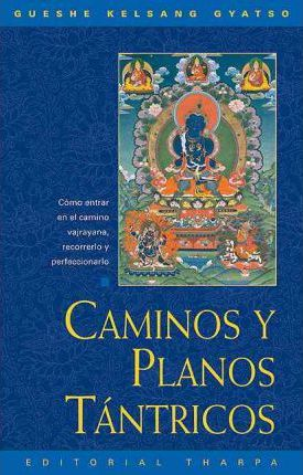 Caminos y Planos Tantricos (Tantric Grounds and Paths)
