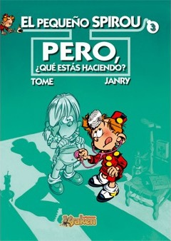 El pequeno Spirou 3 Pero, que estas haciendo? / The Small Spirou 3 But what Are you doing? Cover Image