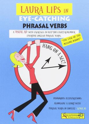 Laura Lips in Eye-Catching Phrasal Verbs B1 - Nº1