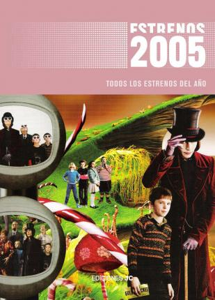 Todos Los Estrenos De 2005/all the Premieres of 2005