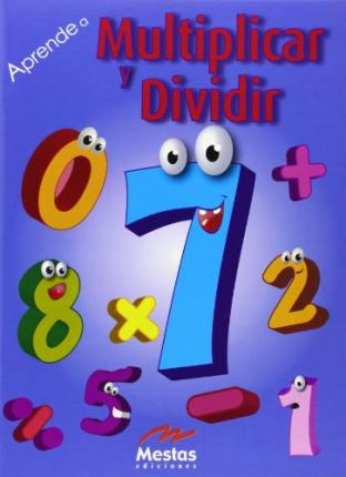 Aprende a multiplicar y dividir / Learn How to Multiply and Divide