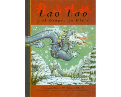 Lao Lao y el dragon de hielo/lao Lao of Dragon Mountain