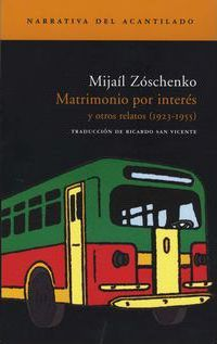 Matrimonio por interes y otros relatos 1923-1955 / Marry for an interest and other stories 1923-1955 Cover Image
