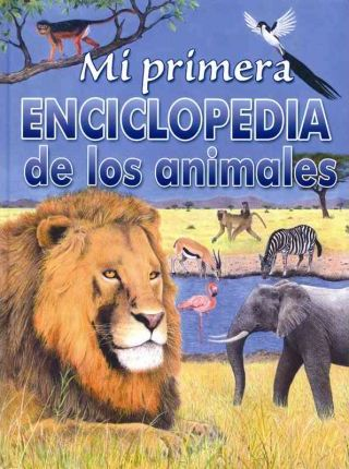 Mi primera enciclopedia de los animales/ My first encyclopedia of animals
