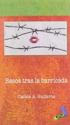 Besos Tras La Barricada/ Kisses Against the Barricade Cover Image