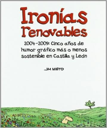 IRONIAS RENOVABLES:2004-2009 CINCO AÂ¥OS HUMOR GRAFICO CAST/L