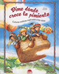 Dime Donde Crece La Pimienta : Culturas Exoticas Explicadas A Los Ninos / Tell Me Where the Pepper Grows : Exotic Cultures Explained to Children Cover Image