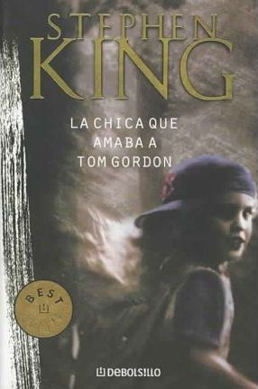 La Chica Que Amaba a Tom Gordon / the Girl Who Loved Tom Gordon