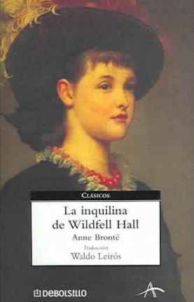 La Inquilina De Wildfell Hall The Tenant Of Wildfell Hall Anne Brontë 9788497594707