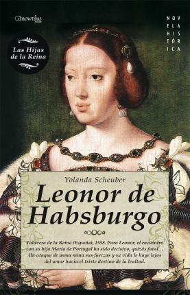 Leonor de Habsburgo/ Eleanor of Austria