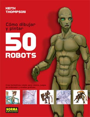 Como dibujar y pintar 50 robots / 50 Robots to Draw and Paint Cover Image