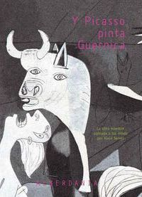 Y Picasso pinta Guernica Cover Image
