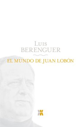 El mundo de Juan Lobon/ The World of John Lobon Cover Image