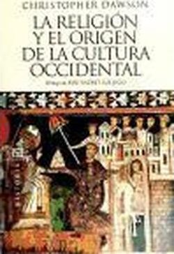 La religion y el origen de la cultura occidental / Religion and the origin of Western culture