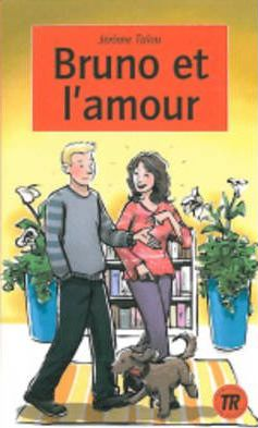 Teen Readers - French : Bruno et l'amour
