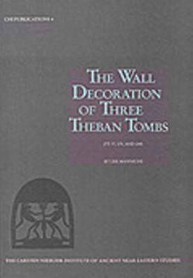 The Wall Decoration of Three Theban Tombs