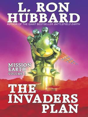 Mission Earth 1, The Invaders Plan
