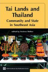Tai Lands and Thailand  Community and State in Southeast Asia