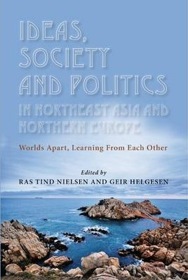 Ideas, Society and Politics in Northeast Asia and Northern Europe
