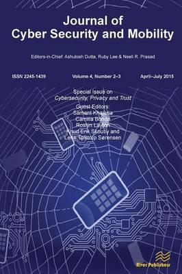 Journal of Cyber Security and Mobility (4-2&3)  Cybersecurity, Privacy and Trust