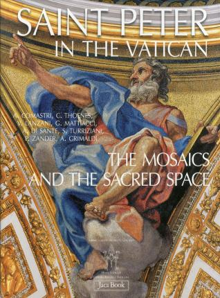 Saint Peter in the Vatican. The mosaics and the sacred space