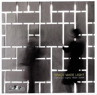 Space Made Light. Traverso-Vighy. 1994-2009