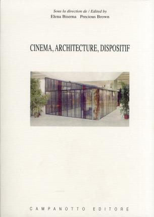 Cinema, Architecture, Dispositif. [French and English Ed.]
