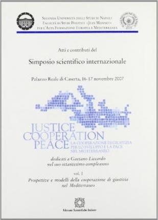 Justice cooperation peace. Atti del Simposio scientifico internazionale.