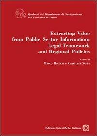 Extracting Value From Public Sector Information. Legal Framework and Regional Policies.