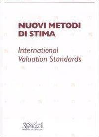 Nuovi metodi di stima. Iternational valuation standards