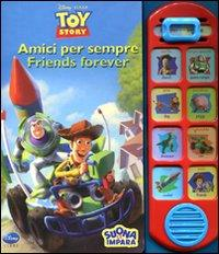 Amici per sempre-Friends forever. Toy story