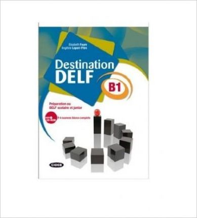 Destination DELF : Livre B1 + CD