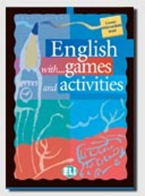 English with Games and Activities: Lower Intermediate