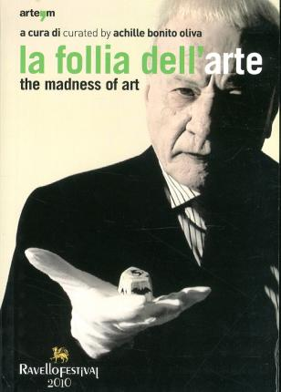 La follia dell'arte-The madness of art
