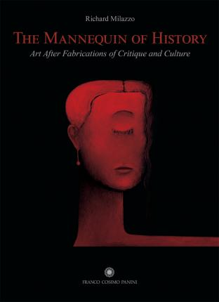 The Mannequin of History. Art After Fabrications of Critique and Culture.