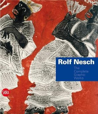 Rolf Nesch: The Complete Graphic Works