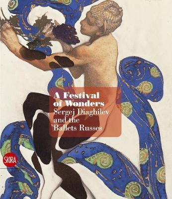Feast of Wonders: Diaghilev and the Ballet Russes
