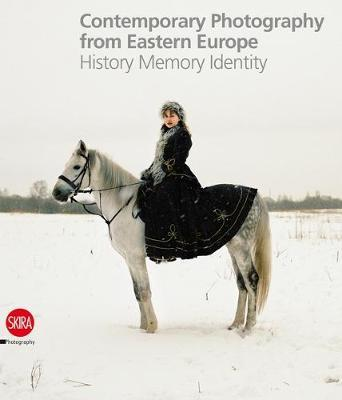 Contemporary Photography from Eastern Europe: History, Memory