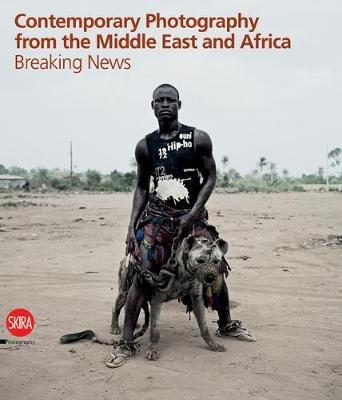 Breaking News: Contemporary Photography from Africa and Middle Ea